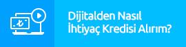 Dijitalden Nasıl İhtiyaç Kredisi Alırım