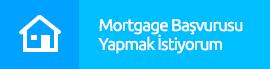 Mortgage Başvurusu Yapmak İstiyorum